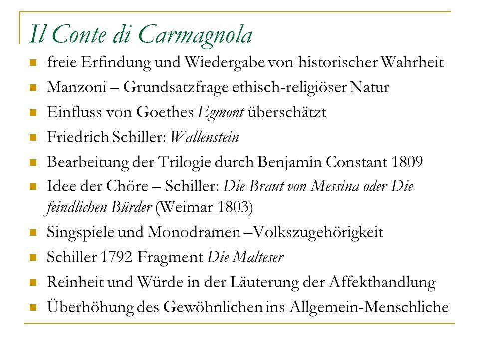 Il Conte di Carmagnola freie Erfindung und Wiedergabe von historischer Wahrheit. Manzoni – Grundsatzfrage ethisch-religiöser Natur.