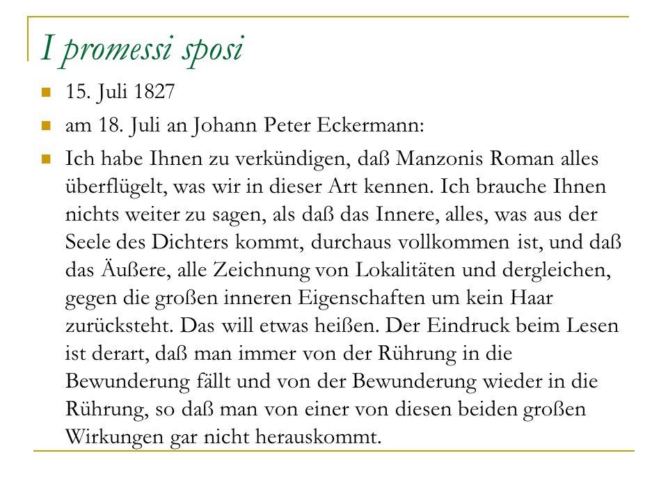 I promessi sposi 15. Juli 1827 am 18. Juli an Johann Peter Eckermann: