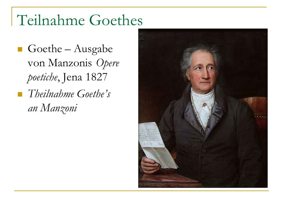 Teilnahme Goethes Goethe – Ausgabe von Manzonis Opere poetiche, Jena 1827.