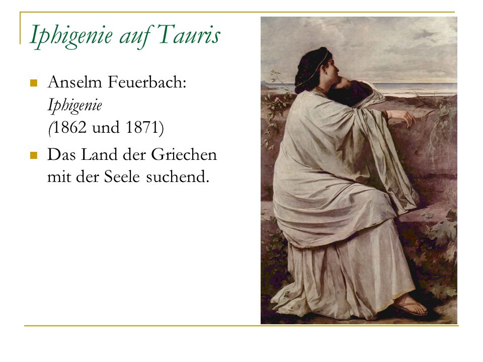 Iphigenie auf Tauris Anselm Feuerbach: Iphigenie (1862 und 1871)