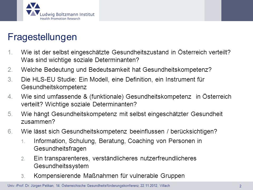 Fragestellungen Wie ist der selbst eingeschätzte Gesundheitszustand in Österreich verteilt Was sind wichtige soziale Determinanten