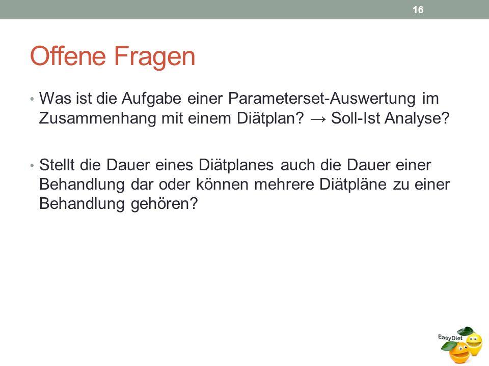 Offene Fragen Was ist die Aufgabe einer Parameterset-Auswertung im Zusammenhang mit einem Diätplan → Soll-Ist Analyse