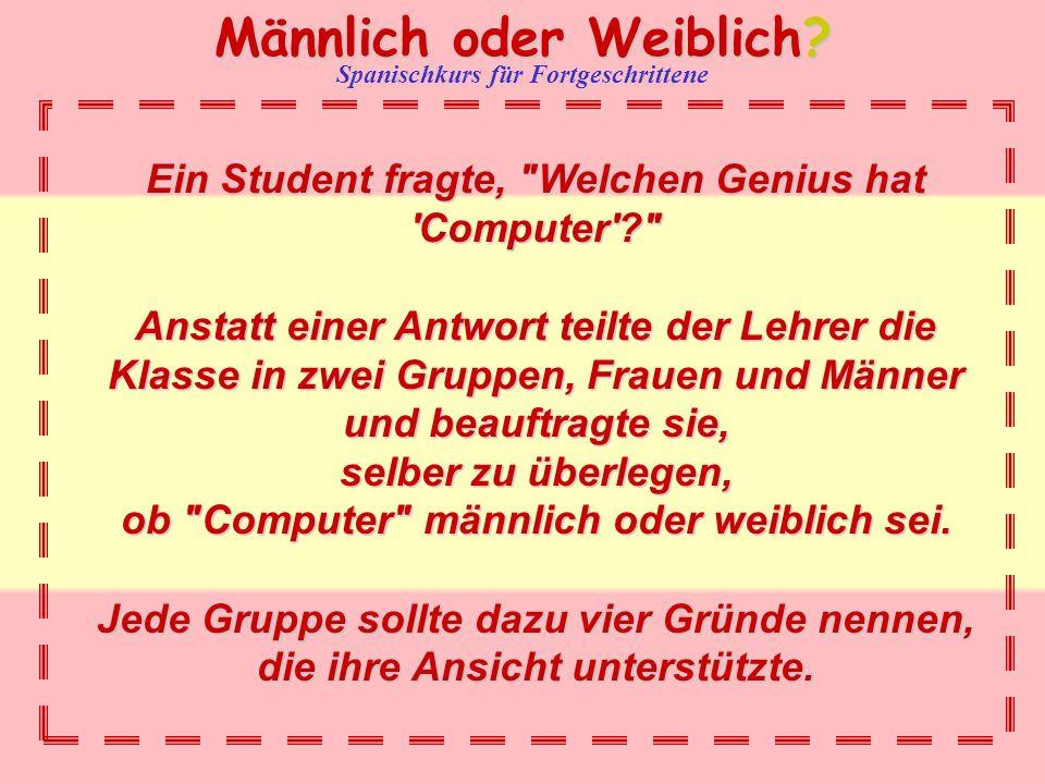 Ein Student fragte, Welchen Genius hat Computer
