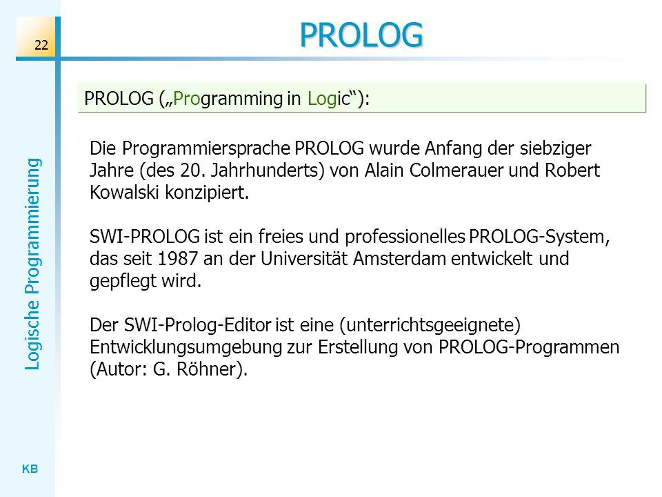 "PROLOG PROLOG (""Programming in Logic ):"