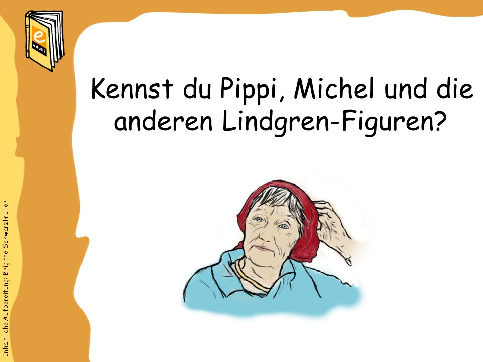 Kennst du Pippi, Michel und die anderen Lindgren-Figuren