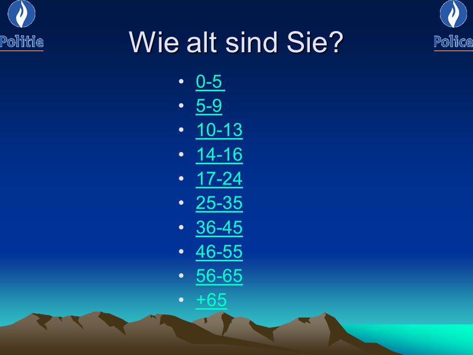 Wie alt sind Sie 0-5 5-9 10-13 14-16 17-24 25-35 36-45 46-55 56-65