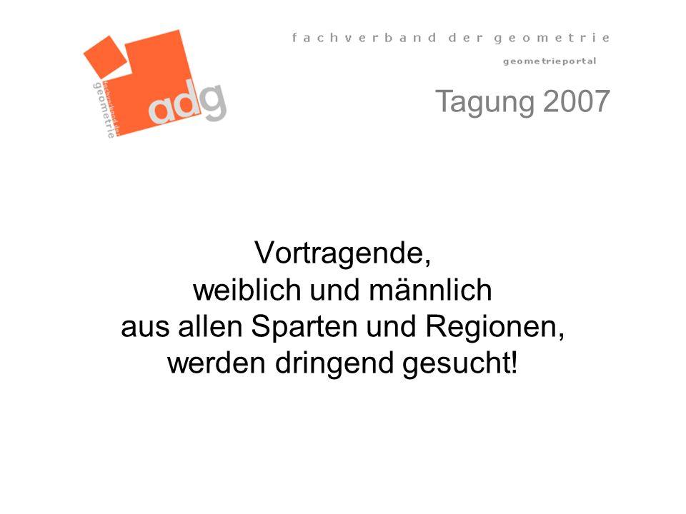 Tagung 2007 Vortragende, weiblich und männlich aus allen Sparten und Regionen, werden dringend gesucht!