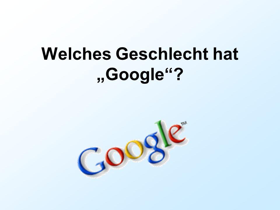 "Welches Geschlecht hat ""Google"