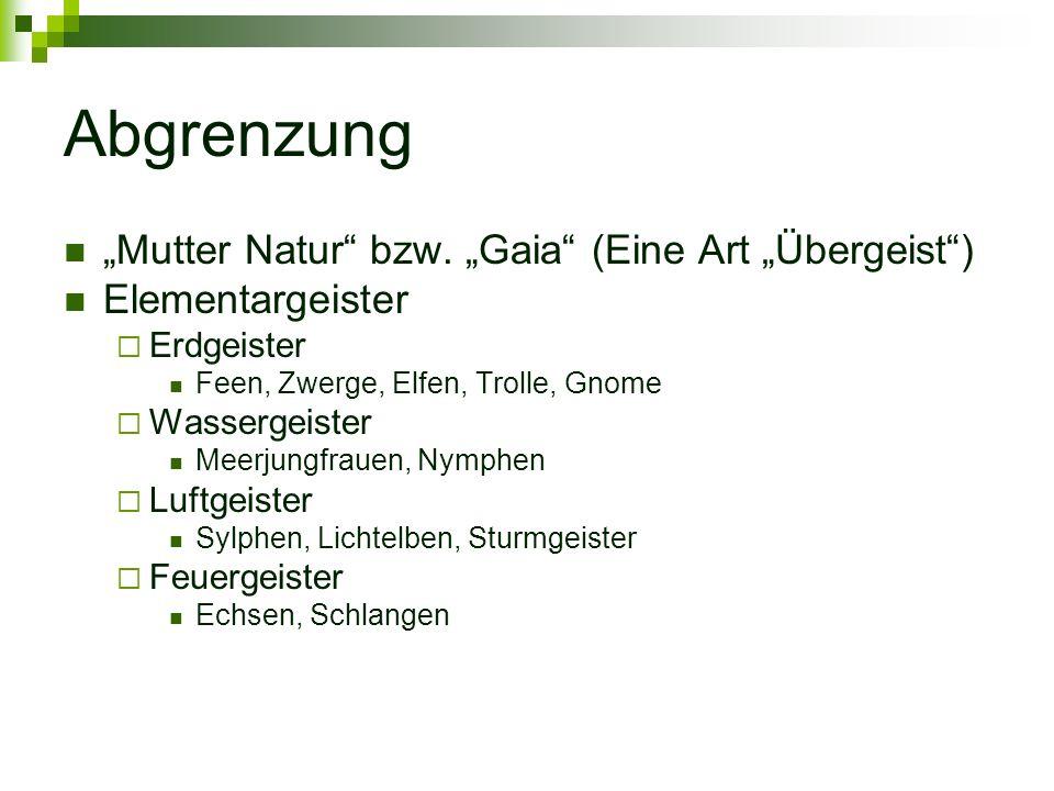"""Abgrenzung """"Mutter Natur bzw. """"Gaia (Eine Art """"Übergeist )"""