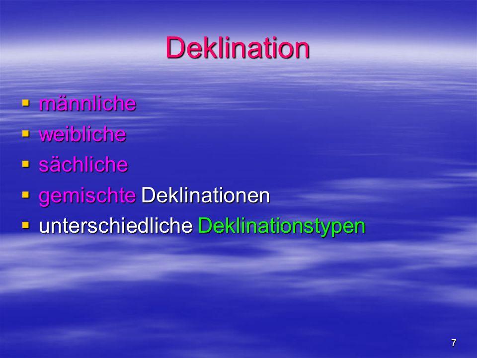 Deklination männliche weibliche sächliche gemischte Deklinationen
