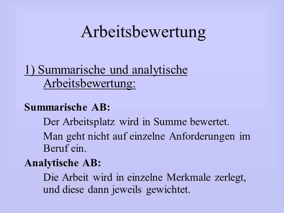 Arbeitsbewertung 1) Summarische und analytische Arbeitsbewertung: