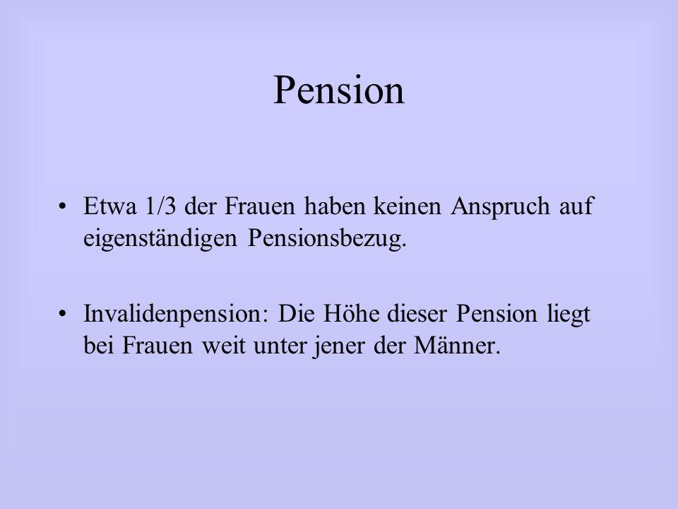 Pension Etwa 1/3 der Frauen haben keinen Anspruch auf eigenständigen Pensionsbezug.