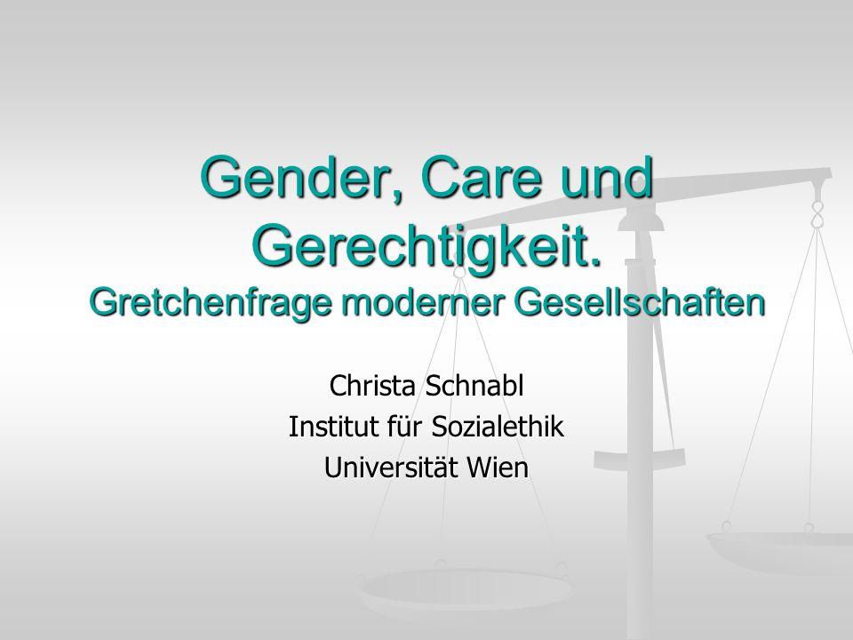 Gender, Care und Gerechtigkeit. Gretchenfrage moderner Gesellschaften