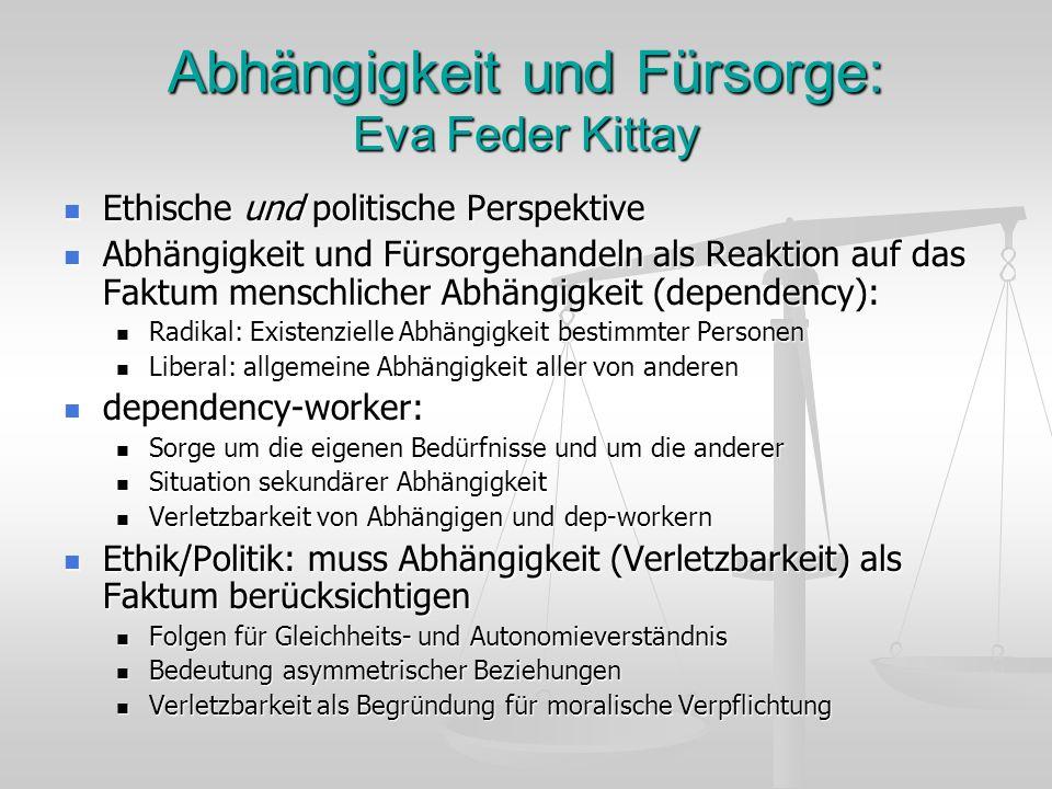Abhängigkeit und Fürsorge: Eva Feder Kittay