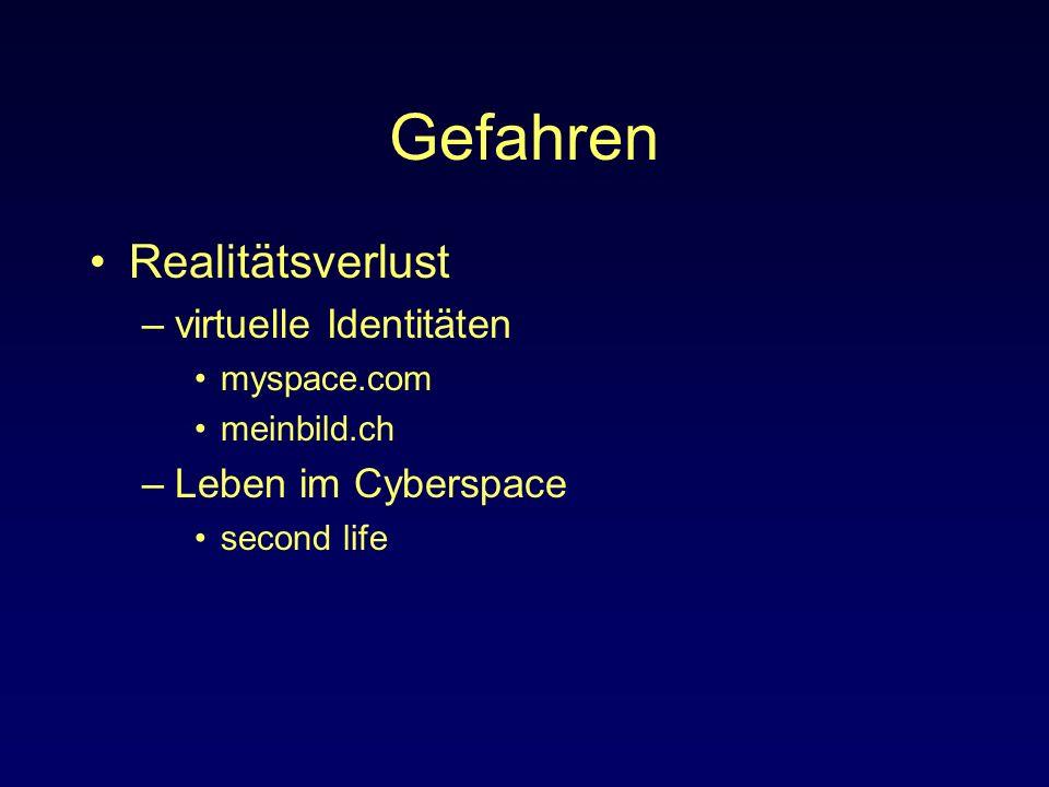 Gefahren Realitätsverlust virtuelle Identitäten Leben im Cyberspace