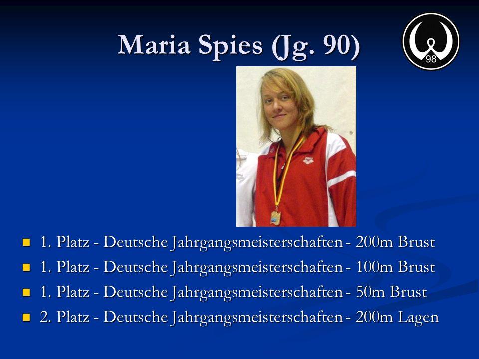 Maria Spies (Jg. 90) 1. Platz - Deutsche Jahrgangsmeisterschaften - 200m Brust. 1. Platz - Deutsche Jahrgangsmeisterschaften - 100m Brust.