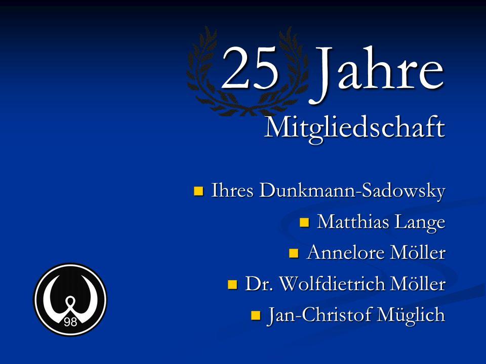 25 Jahre Mitgliedschaft Ihres Dunkmann-Sadowsky Matthias Lange