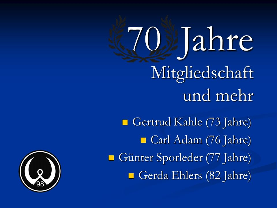 70 Jahre Mitgliedschaft und mehr Gertrud Kahle (73 Jahre)