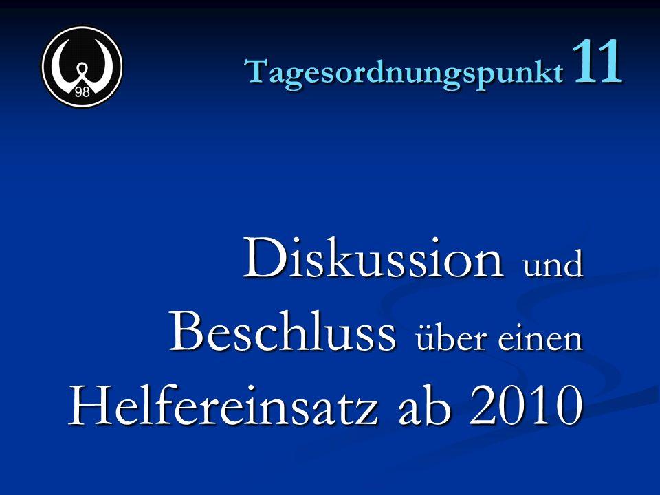 Diskussion und Beschluss über einen Helfereinsatz ab 2010
