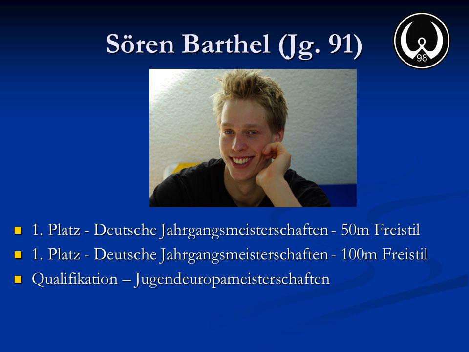 Sören Barthel (Jg. 91) 1. Platz - Deutsche Jahrgangsmeisterschaften - 50m Freistil. 1. Platz - Deutsche Jahrgangsmeisterschaften - 100m Freistil.