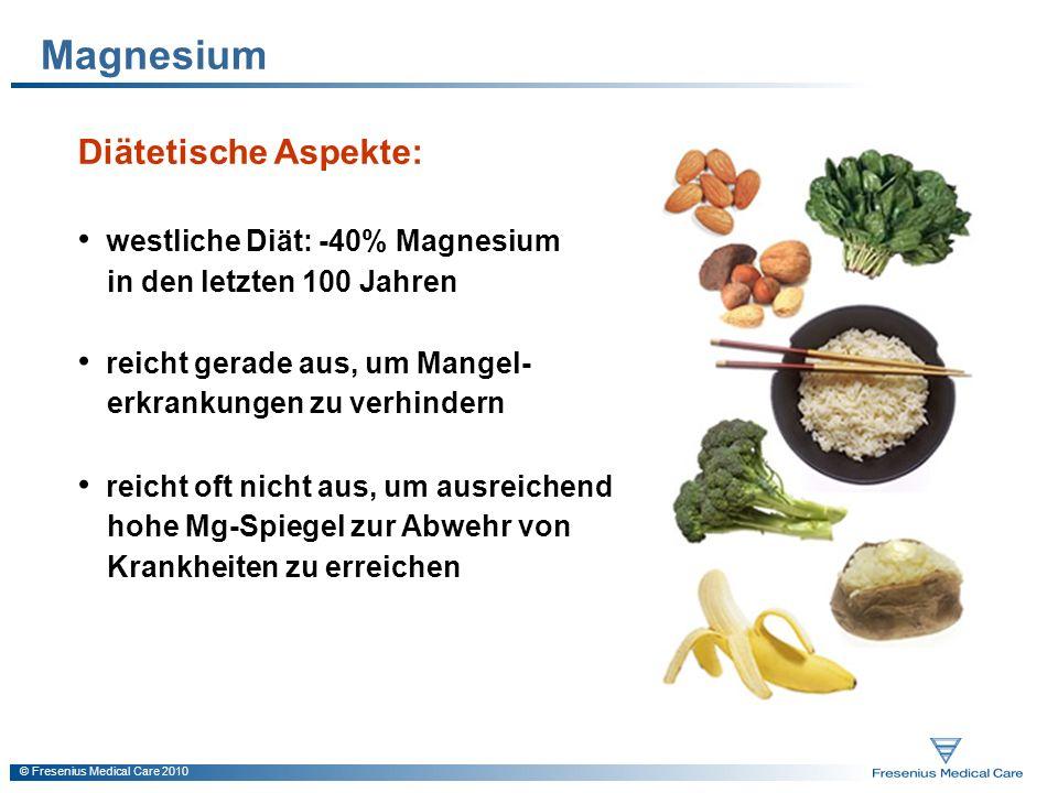 Magnesium Diätetische Aspekte: westliche Diät: -40% Magnesium