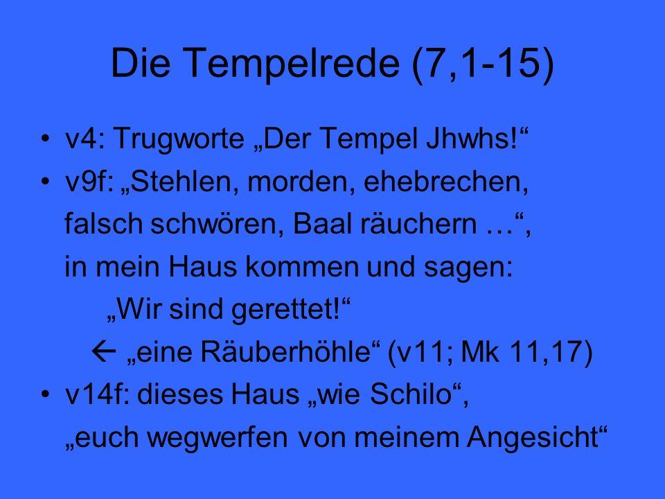 """Die Tempelrede (7,1-15) v4: Trugworte """"Der Tempel Jhwhs!"""