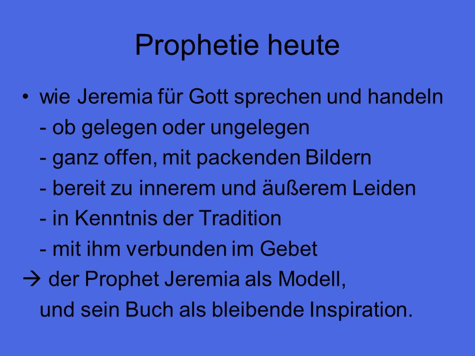 Prophetie heute wie Jeremia für Gott sprechen und handeln