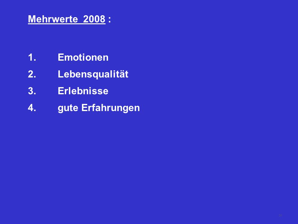 Mehrwerte 2008 : Emotionen Lebensqualität Erlebnisse gute Erfahrungen