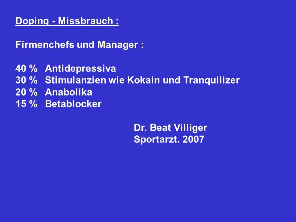 Doping - Missbrauch : Firmenchefs und Manager : 40 % Antidepressiva. 30 % Stimulanzien wie Kokain und Tranquilizer.