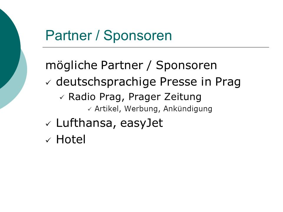Partner / Sponsoren mögliche Partner / Sponsoren