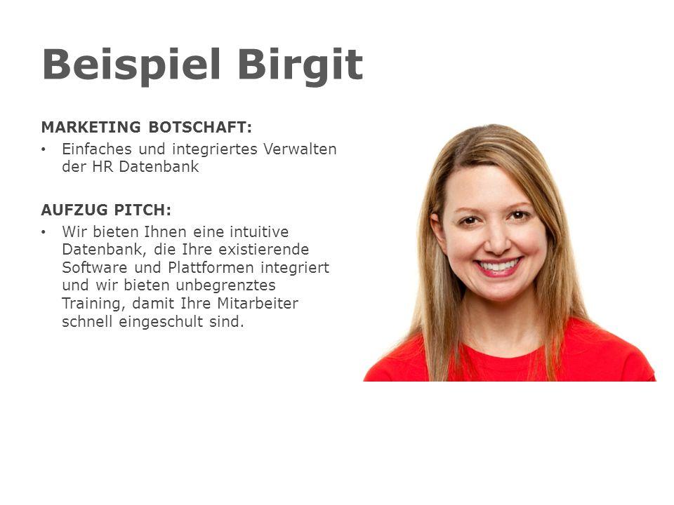 Beispiel Birgit MARKETING BOTSCHAFT: