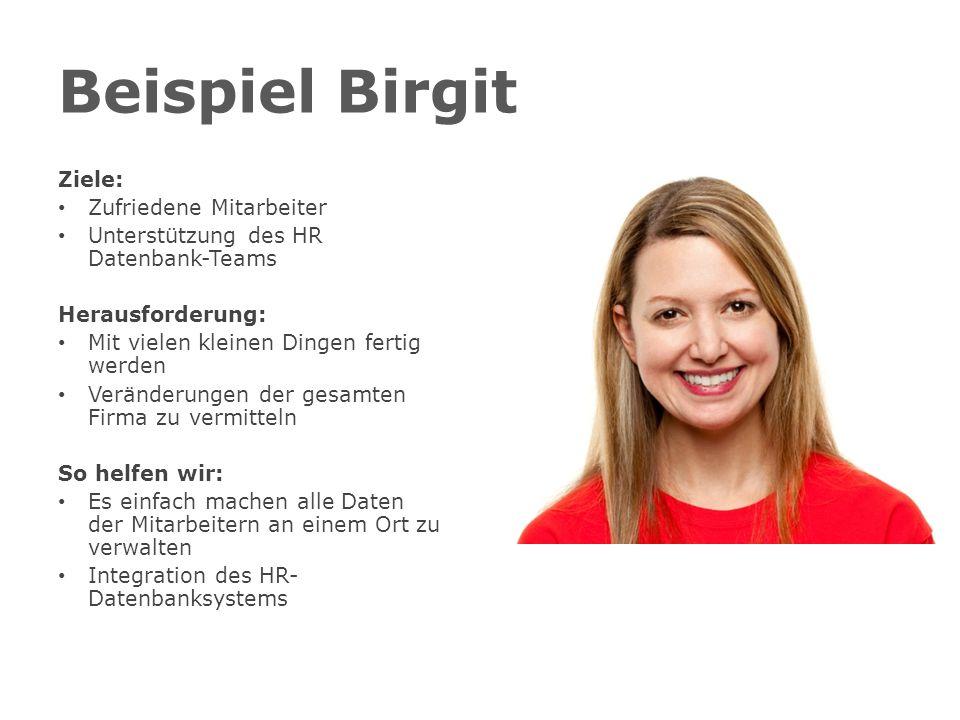 Beispiel Birgit Ziele: Zufriedene Mitarbeiter