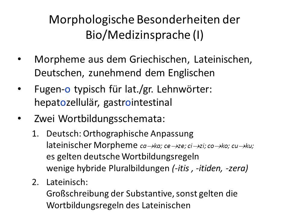Morphologische Besonderheiten der Bio/Medizinsprache (I)