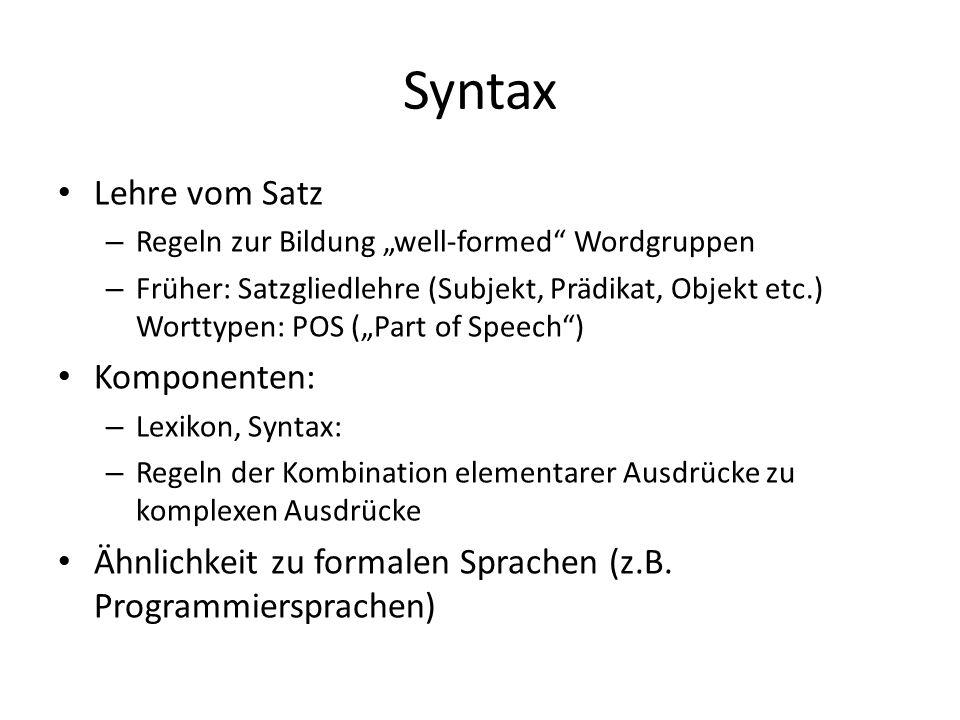Syntax Lehre vom Satz Komponenten: