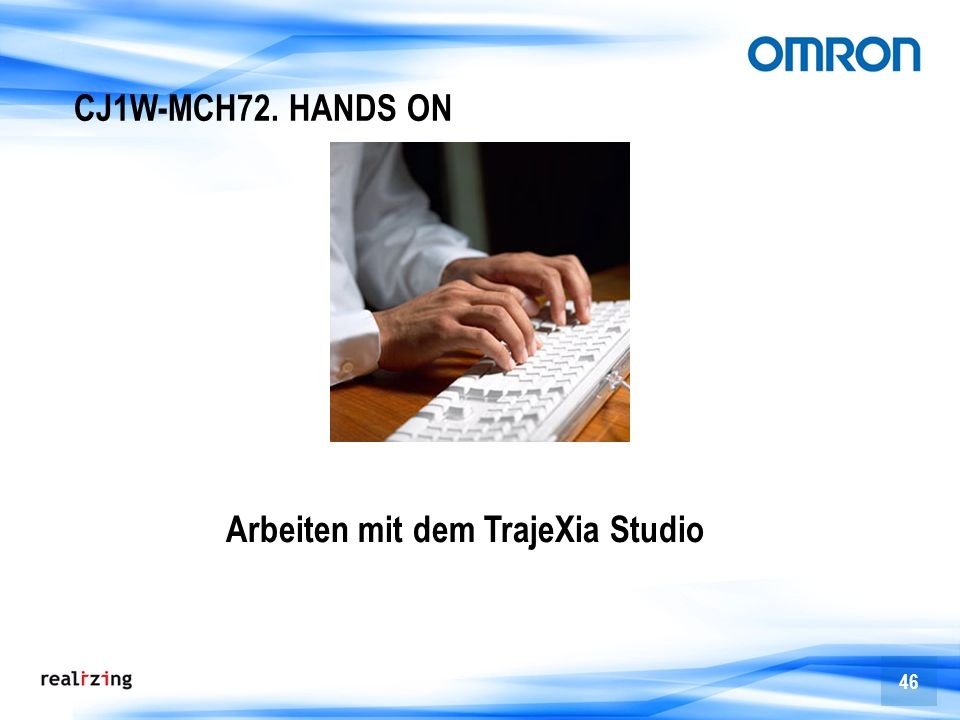 CJ1W-MCH72. HANDS ON Arbeiten mit dem TrajeXia Studio