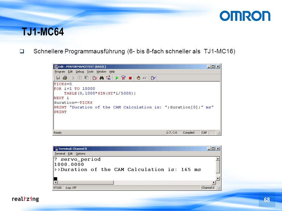 TJ1-MC64 Schnellere Programmausführung (6- bis 8-fach schneller als TJ1-MC16)