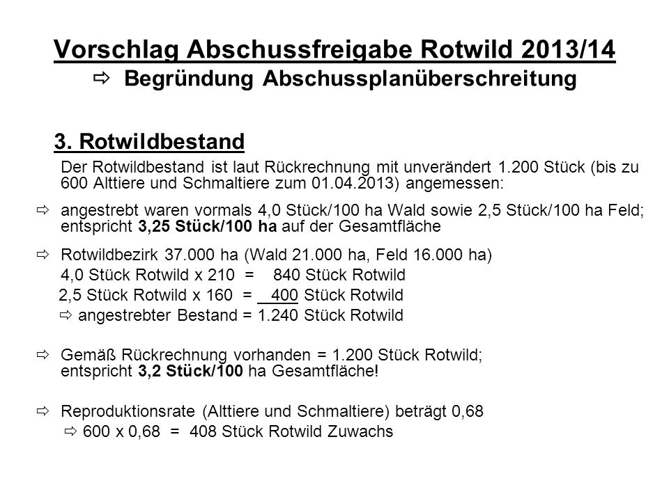 Vorschlag Abschussfreigabe Rotwild 2013/14  Begründung Abschussplanüberschreitung