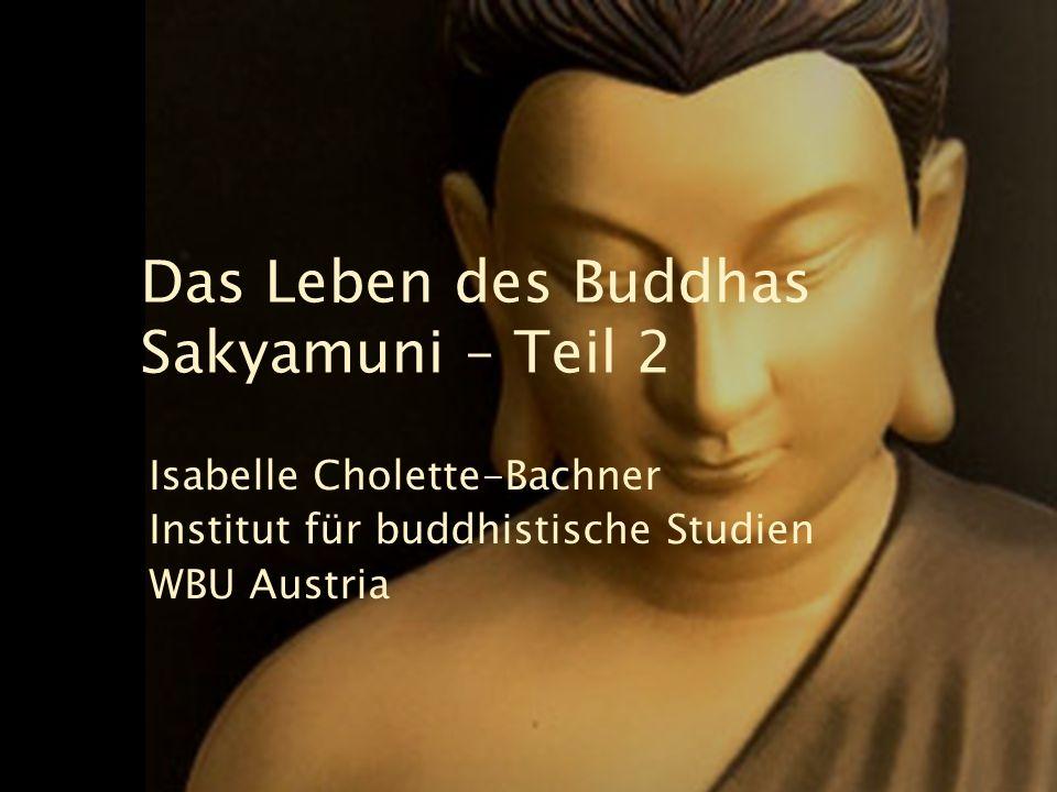 Das Leben des Buddhas Sakyamuni – Teil 2