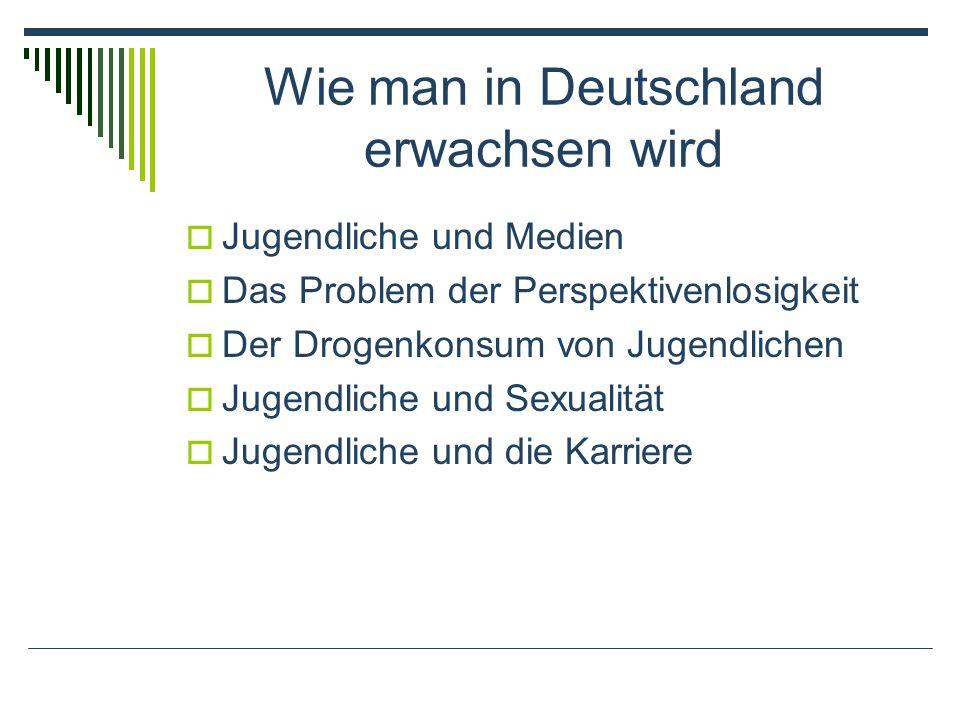 Wie man in Deutschland erwachsen wird