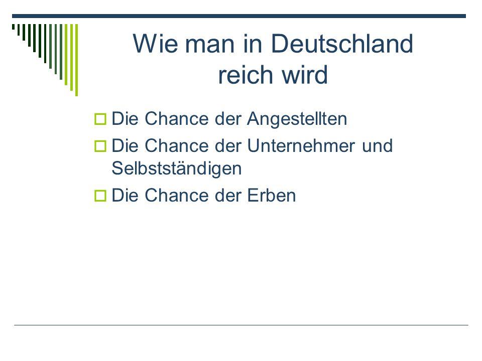 Wie man in Deutschland reich wird