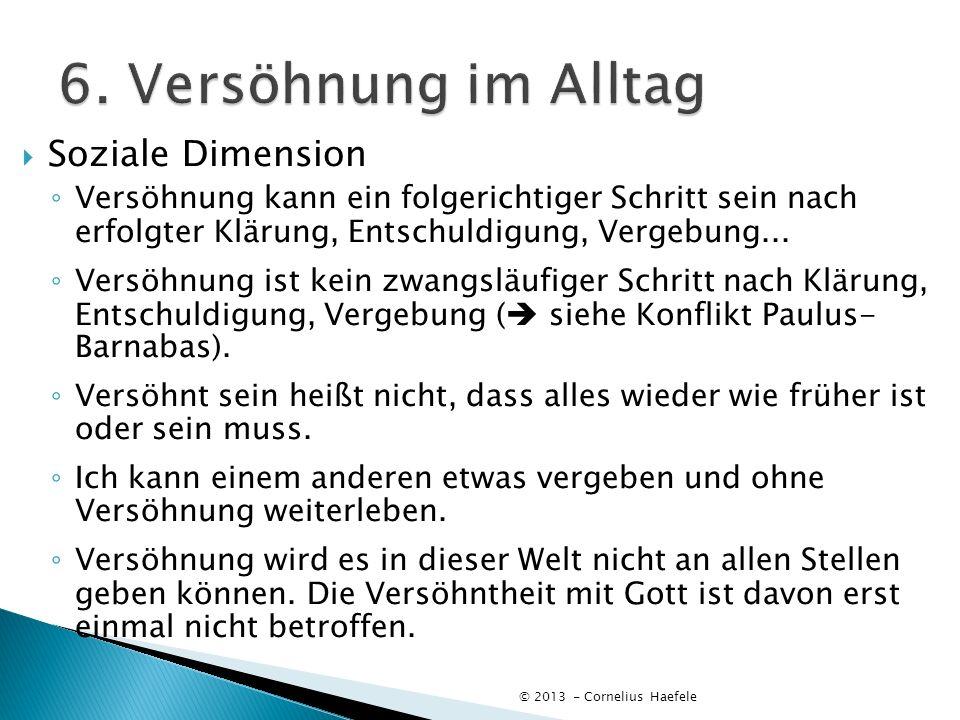 6. Versöhnung im Alltag Soziale Dimension