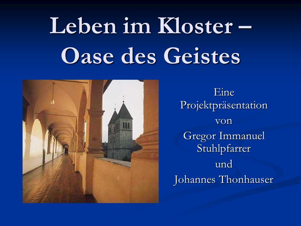 Leben im Kloster – Oase des Geistes