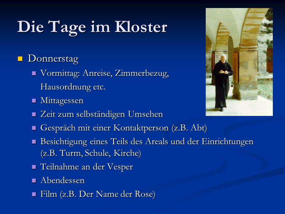 Die Tage im Kloster Donnerstag Vormittag: Anreise, Zimmerbezug,