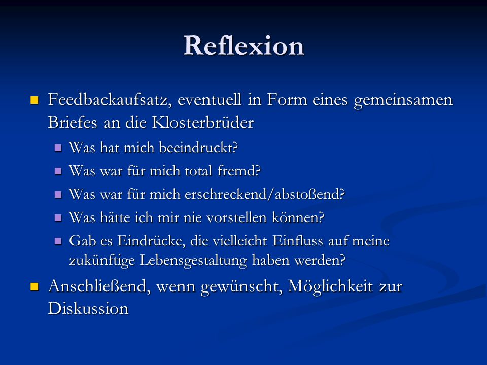 Reflexion Feedbackaufsatz, eventuell in Form eines gemeinsamen Briefes an die Klosterbrüder. Was hat mich beeindruckt