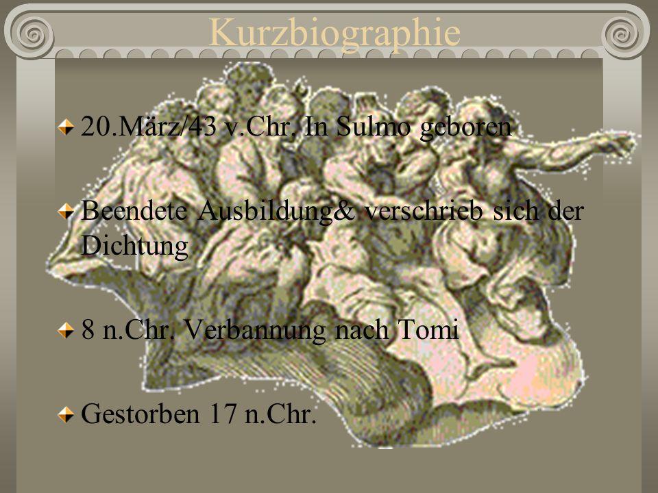 Kurzbiographie 20.März/43 v.Chr. In Sulmo geboren