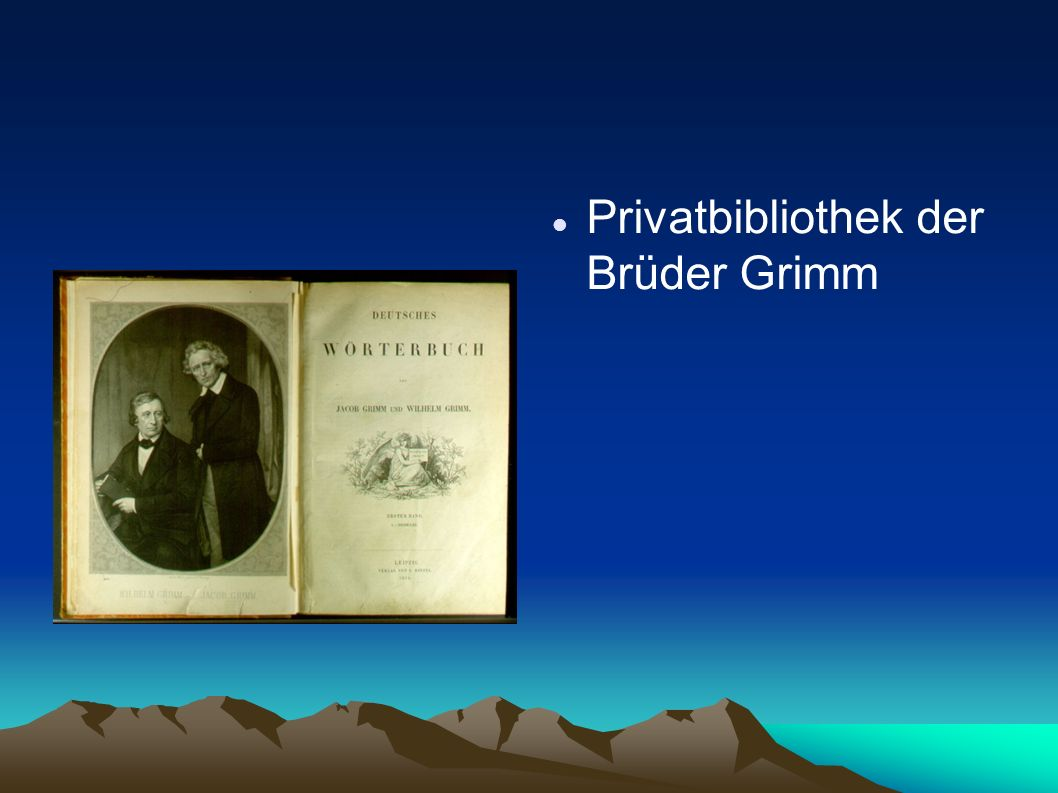 Privatbibliothek der Brüder Grimm