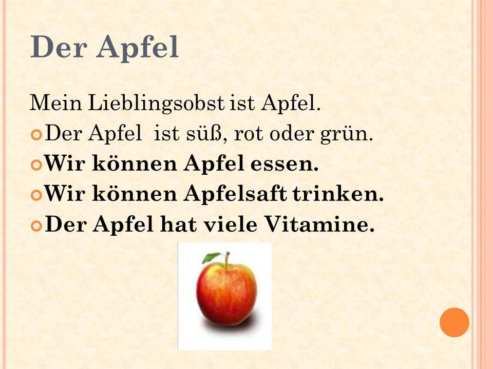 Der Apfel Mein Lieblingsobst ist Apfel.