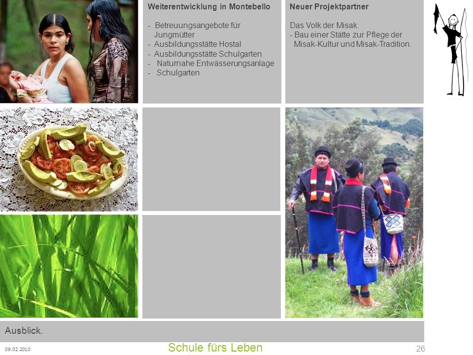 Schule fürs Leben Ausblick. Weiterentwicklung in Montebello
