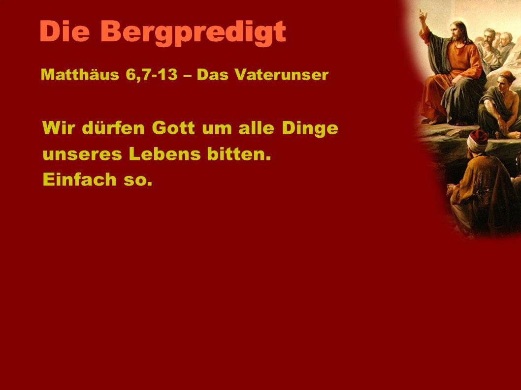 Die BergpredigtMatthäus 6,7-13 – Das Vaterunser.