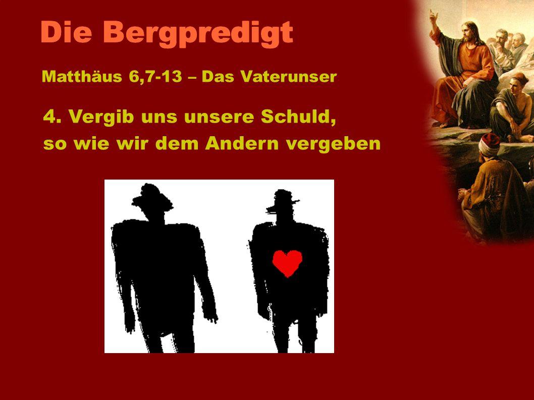 Die Bergpredigt Matthäus 6,7-13 – Das Vaterunser. 4.